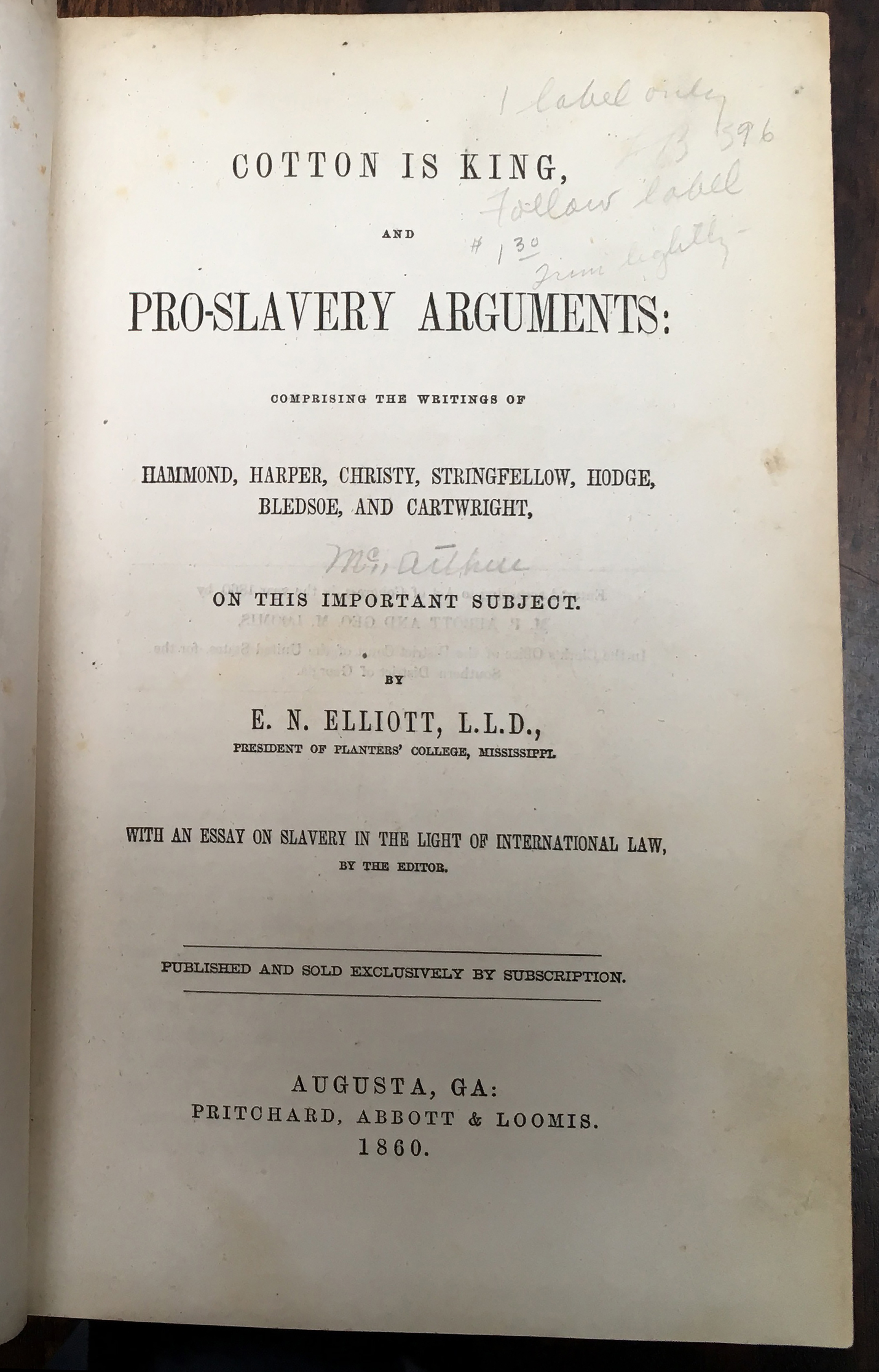 Cotton is king, and pro-slavery arguments: comprising the writings of Hammond, Harper, Christy, Stringfellow, Hodge, Bledsoe, and Cartwright, on this important subject